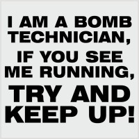 I'm a bomb technician-black