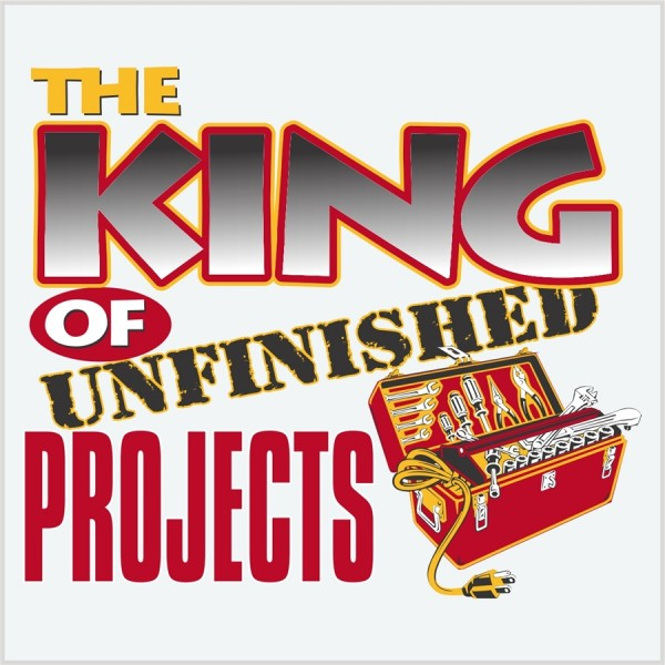 King of unfinished project