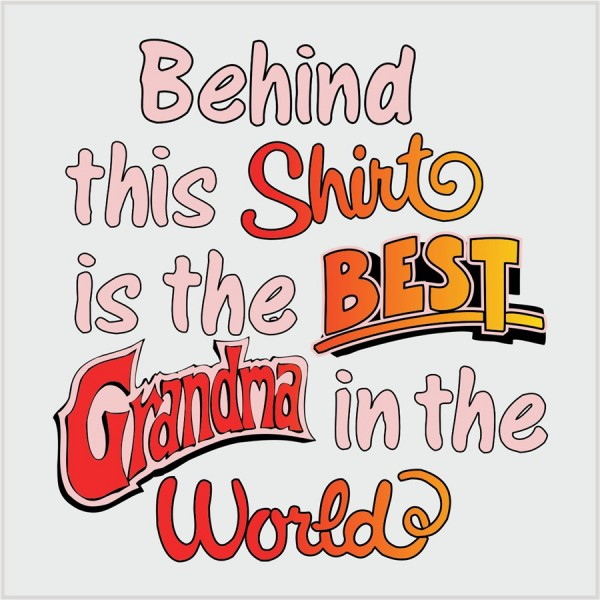behind this shirt-Grandma